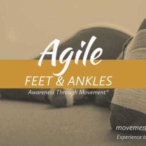 Agile Feet and Ankles Movement Matters