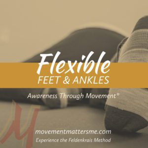 Awareness Through Movement® Series — Flexible Feet and Ankles